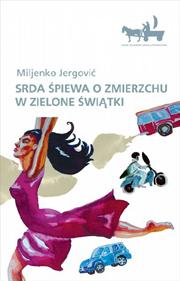 Srda śpiewa o zmierzchu w Zielone Świątki, Miljenko Jergović