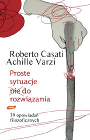 Proste sytuacje nie do rozwiązania, Roberto Casati, Achille Varzi
