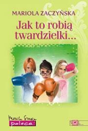 Jak to robią twardzielki..., Mariola Zaczyńska