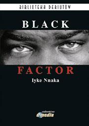 """""""Black Factor"""", Iyke Nnaka"""